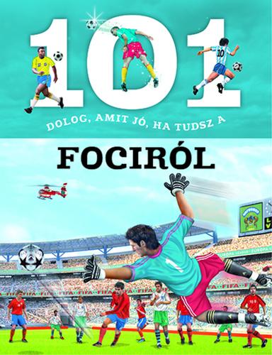 Könyv - 101 dolog, amit jó ha tudsz a fociról