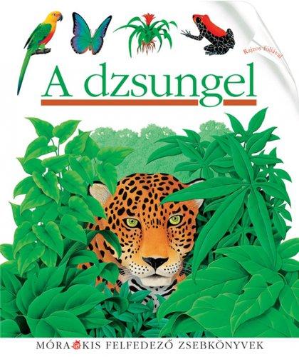 Könyv - Móra Kis felfedező zsebkönyvek #A dzsungel