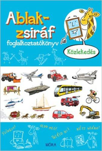 Könyv - Ablak-zsiráf foglalkoztatókönyv - Közlekedés