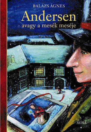 Könyv - Andersen avagy a mesék meséje