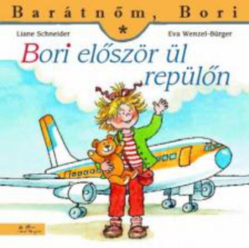 Könyv - Barátnőm, Bori - Bori először ül repülőn