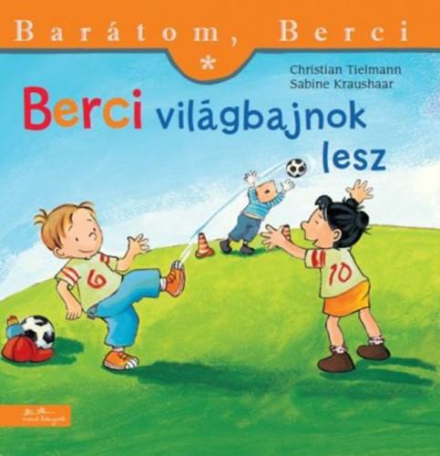 Könyv - Barátom, Berci - Berci világbajnok lesz