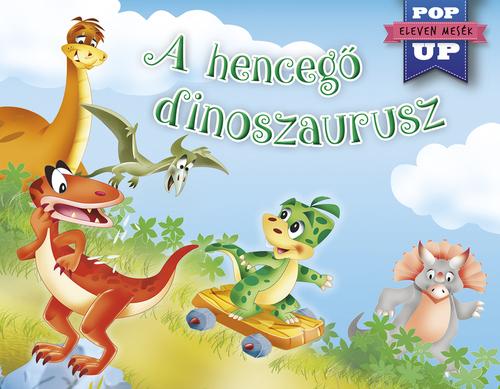 Könyv - Eleven mesék - A hencegő dinoszaurusz