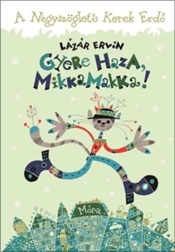 Könyv - Gyere haza MikkaMakka!
