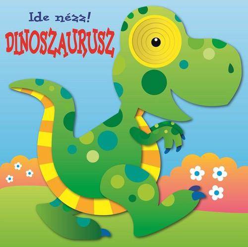 Könyv - Ide nézz! - Dinoszaurusz