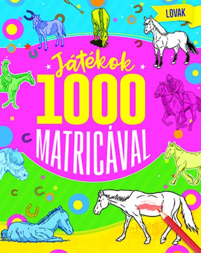 Könyv - Játékok 1000 matricával - Lovak