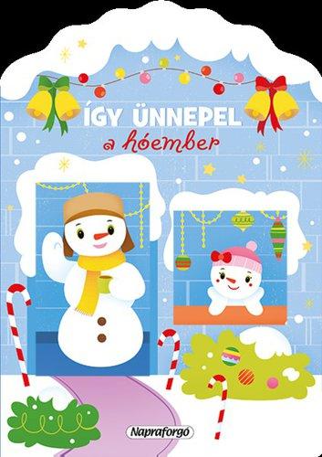 Könyv - Karácsonyi lapozó - Így ünnepel a hóember