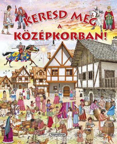 Könyv - Keresd meg a középkorban!