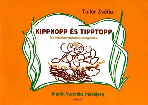 Könyv - KippKopp és Tipptopp - Kis karakterdarabok zongorára Marék Veronika meséjére