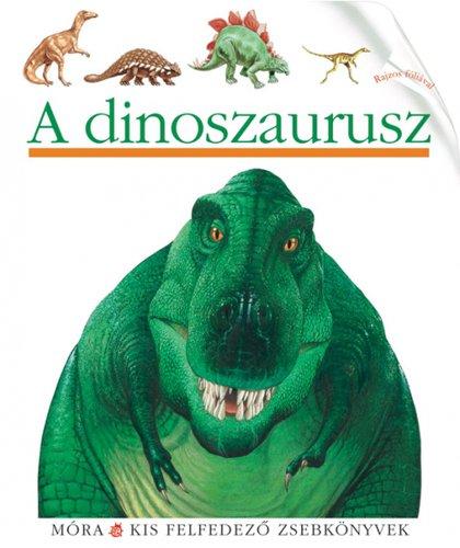 Könyv - Móra Kis felfedező zsebkönyvek #A dinoszaurusz
