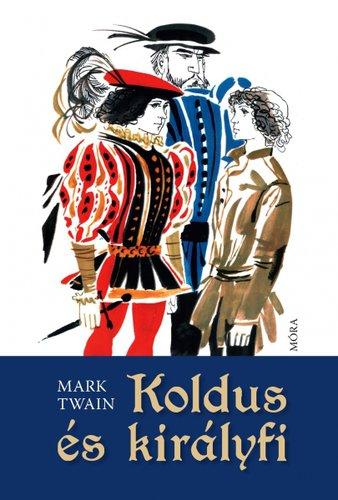 Könyv - Koldus és királyfi