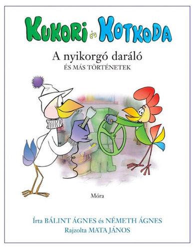 Könyv - Kukori és Kotkoda - A nyikorgó daráló
