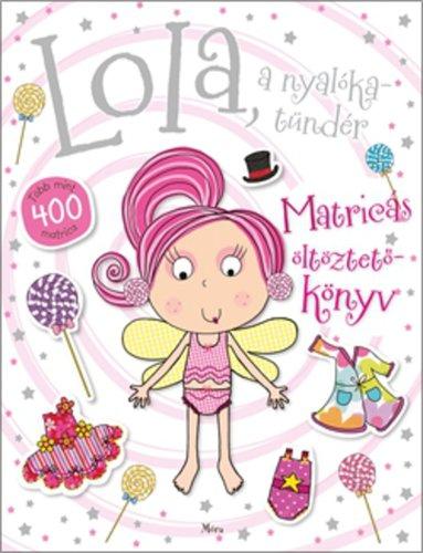 Könyv - Lola a nyalókatündér - matricás foglalkoztató
