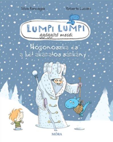 Könyv - Lumpi Lumpi Hógonoszka és a hét akaratos sárkány