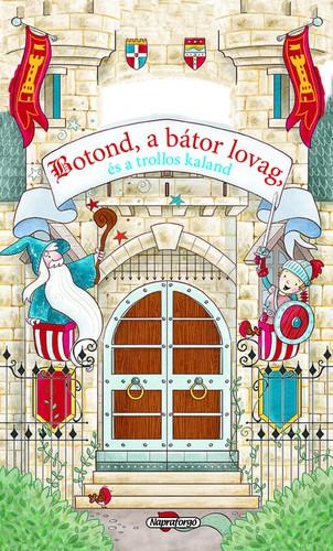 Könyv - Mesevár - Botond a bátor lovag és a trollos