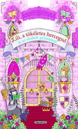 Könyv - Mesevár - Lili a tökéletes hercegnő és az elveszett gyémántok