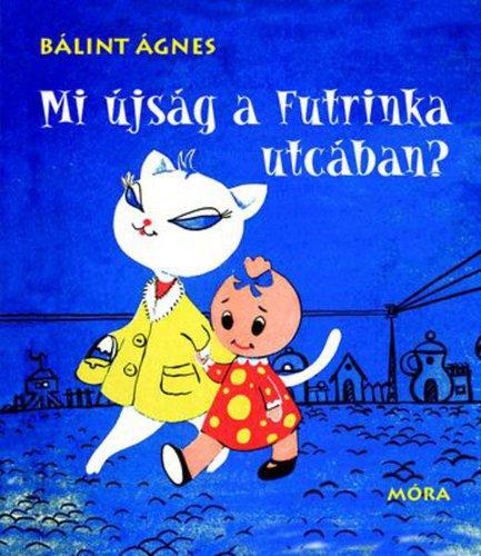 Könyv - Mi újság a Futrinka utcában?