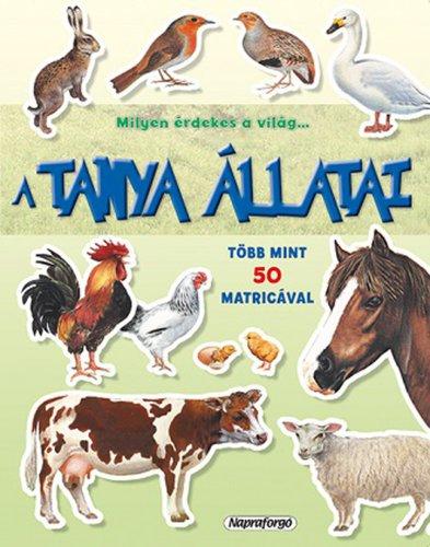 Könyv - Milyen érdekes a világ - A tanya állatai