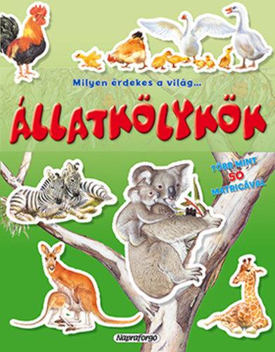 Könyv - Milyen érdekes a világ - Állatkölykök