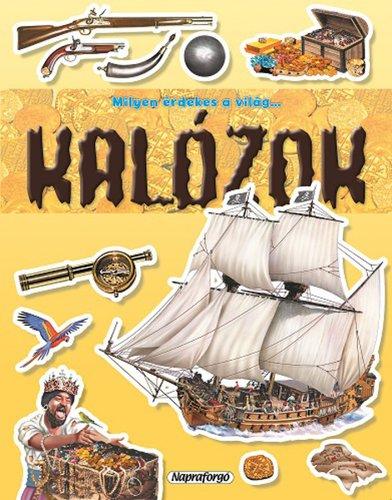 Könyv - Milyen érdekes a világ - Kalózok