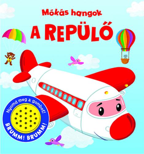 Könyv - Mókás hangok - A repülő