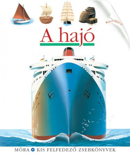 Könyv - Móra Kis felfedező zsebkönyvek #A hajó