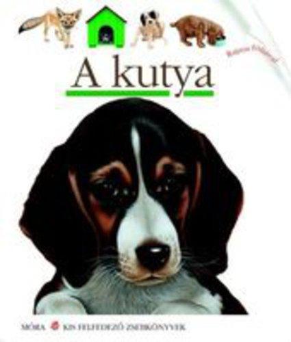 Könyv - Móra Kis felfedező zsebkönyvek #A kutya