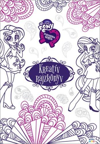 Könyv - My Little Pony - Kreatív rajzkönyv