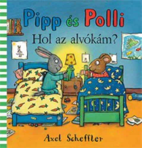 Könyv - Pipp és Polli - Hol az alvókám?