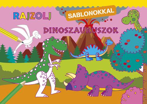Könyv - Rajzolj sablonokkal - Dinoszauruszok