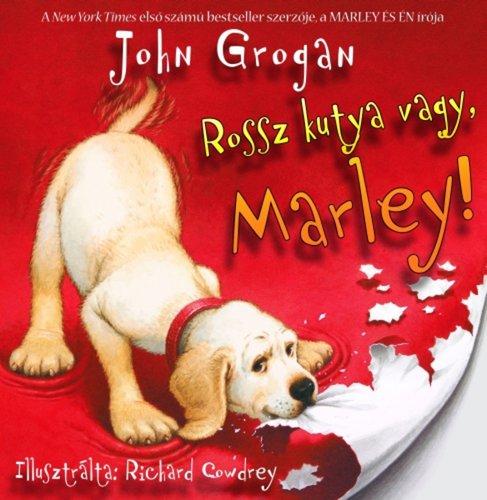 Könyv - Rossz kutya vagy,Marley