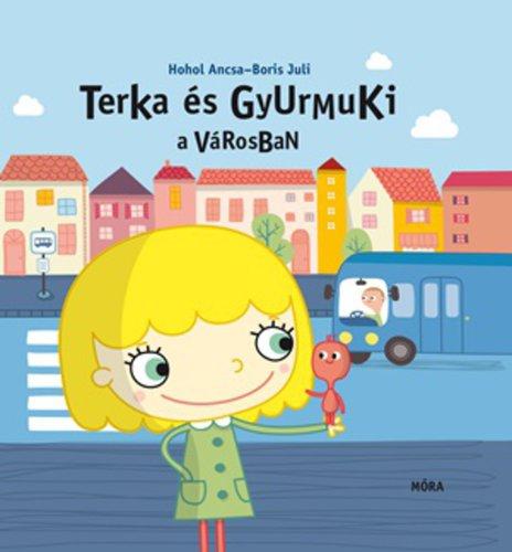 Könyv - Terka és Gyurmuki a városban