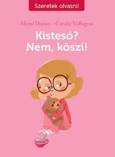 Könyv - Szeretek olvasni! Kistesó? Nem, köszi!