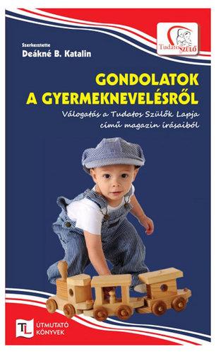 Könyv - Deákné B. Katalin: Gondolatok a gyermeknevelésről