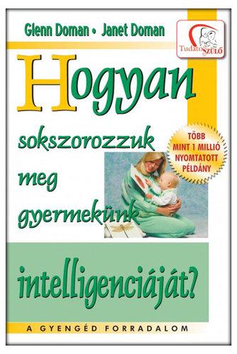 Könyv - Glenn és Janet Doman: Hogyan sokszorozzuk meg gyermekünk intelligenciáját?