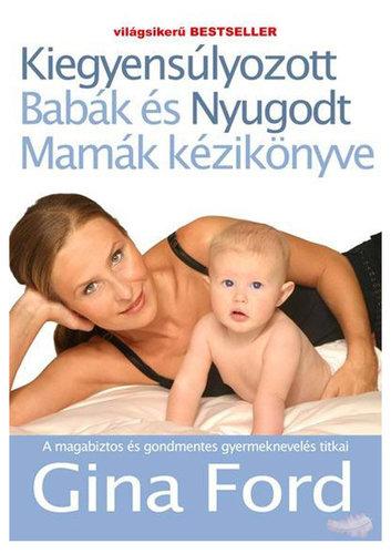Könyv - Kiegyensúlyozott babák és nyugodt mamák kézikönyve