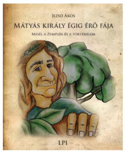 Könyv - Mátyás király égig érő fája