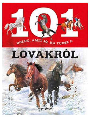 Könyv - 101 dolog, amit jó ha tudsz a lovakról