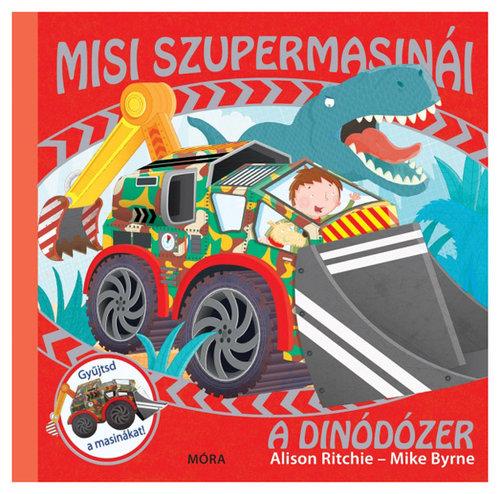 Könyv - A dinódózer - Misi szupermasinái