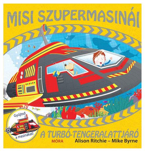 Könyv - A turbó-tengeralattjáró - Misi szupermasinái