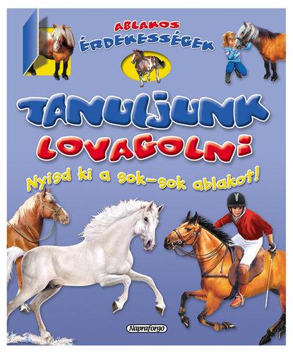 Könyv - Ablakos érdekességek - Tanuljunk lovagolni