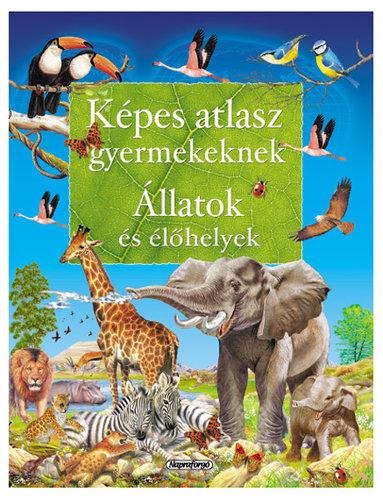 Könyv - Képes atlasz gyermekeknek - Állatok és élőhelyek