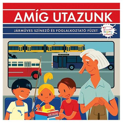 Könyv - Amíg utazunk - járműves színező és foglalkoztató füzet