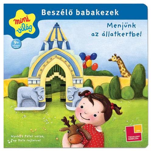 Könyv - Beszélő Babakezek: Menjünk az állatkertbe