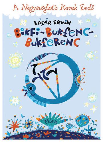 Könyv - Bikfi-Bukfenc-Bukferenc - A Négyszögletű Kerek Erdő