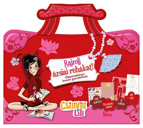 Könyv - Csilivili Lili - Rajzolj ázsiai ruhákat! - Matricás öltöztetőkönyv