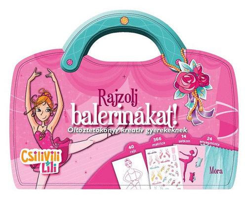 Könyv - Csilivili Lili - Rajzolj balerinákat! - Matricás öltöztetőkönyv