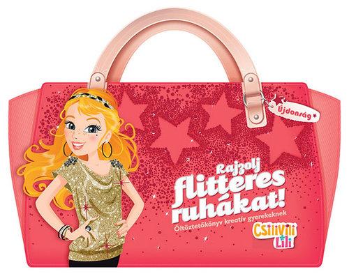 Könyv - Csilivili Lili - Rajzolj flitteres ruhákat! - Matricás öltöztetőkönyv