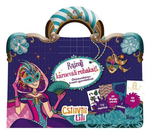 Könyv - Csilivili Lili - Rajzolj karneváli ruhákat! - Matricás öltöztetőkönyv