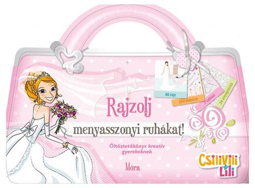 Könyv - Csilivili Lili - Rajzolj menyasszonyi ruhát! - Matricás öltöztetőkönyv